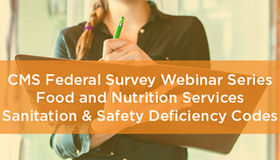 Webinar - CMS Federal Survey Webinar Series: Food and Nutrition Services Sanitation & Safety Deficiency Codes