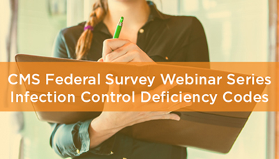Webinar - CMS Federal Survey Webinar Series: Infection Control Deficiency Codes